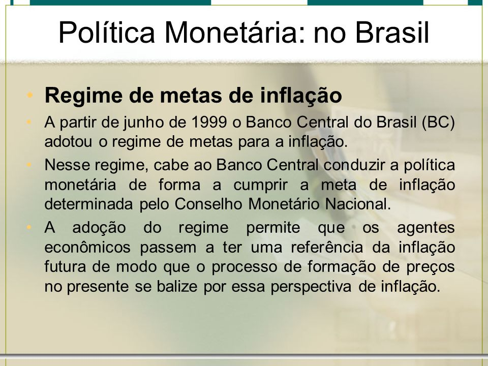 Política Monetária: no Brasil