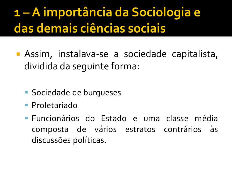 1 – A importância da Sociologia e das demais ciências sociais