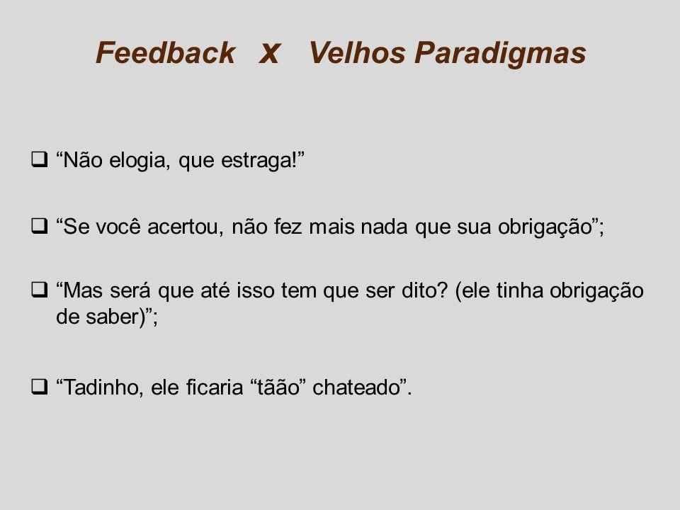 Feedback x Velhos Paradigmas
