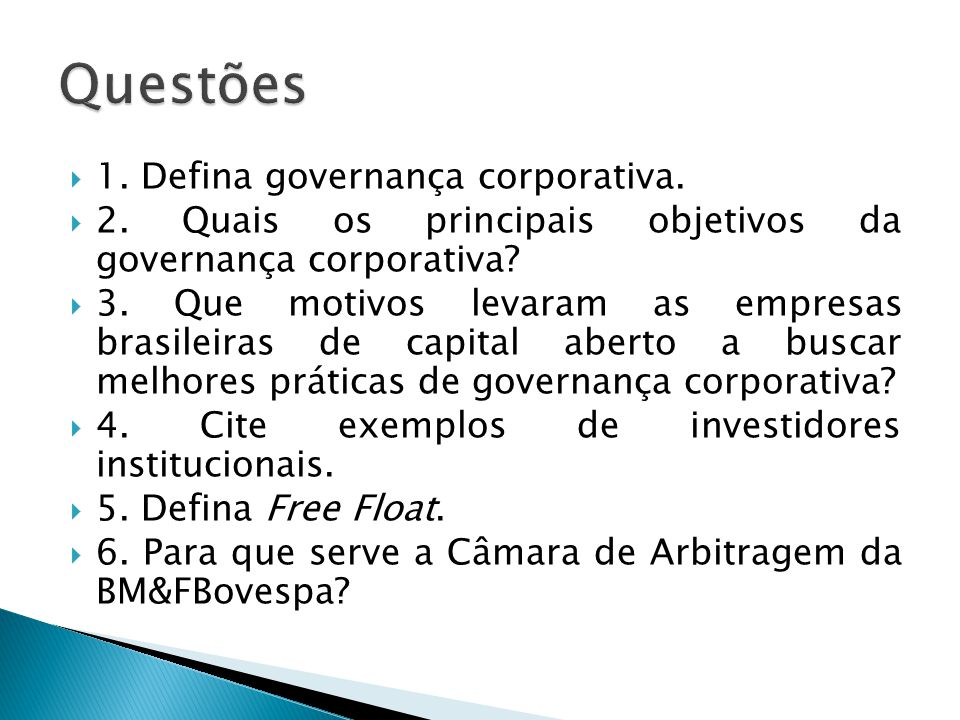 Questões 1. Defina governança corporativa.