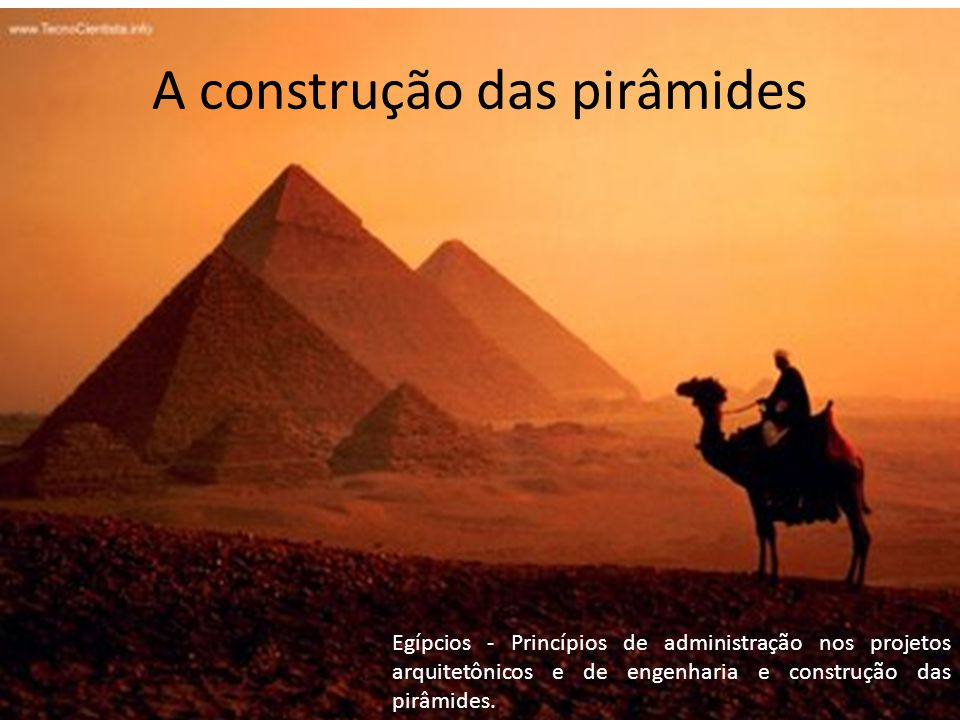 A construção das pirâmides