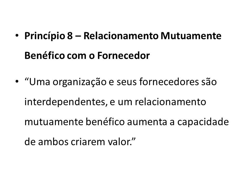 Princípio 8 – Relacionamento Mutuamente Benéfico com o Fornecedor