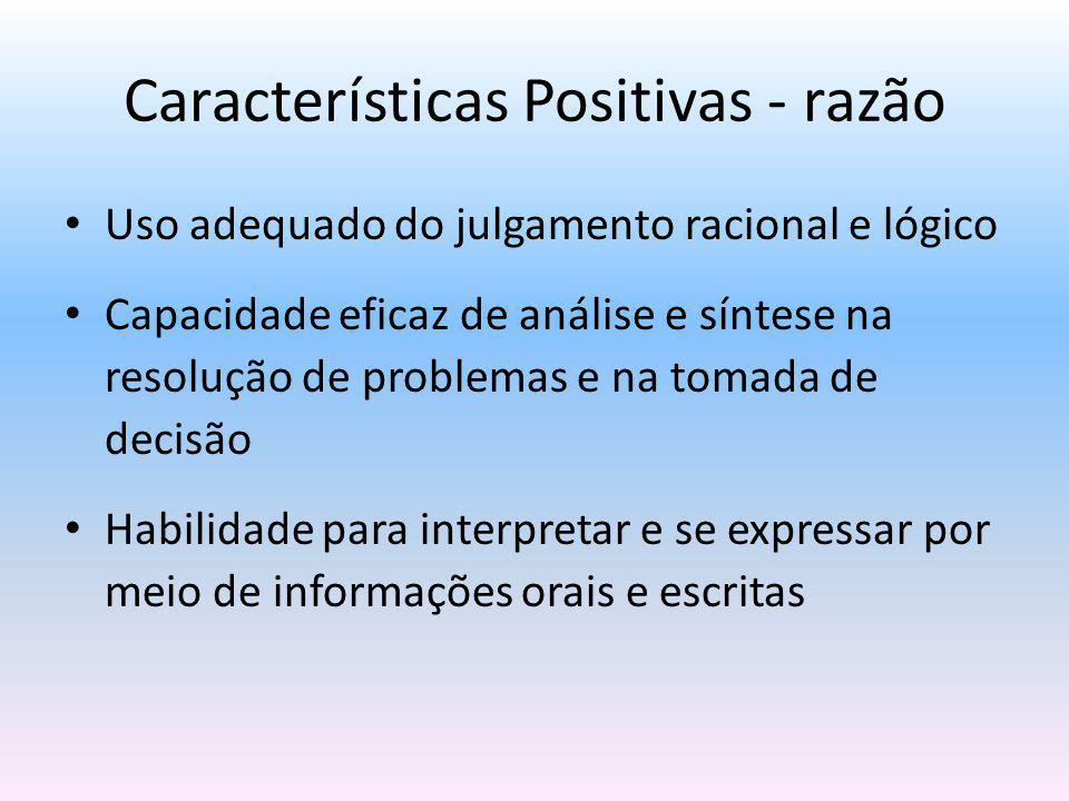 Características Positivas - razão