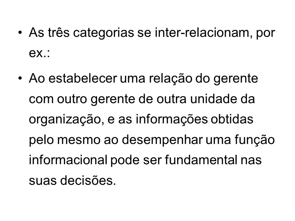 As três categorias se inter-relacionam, por ex.: