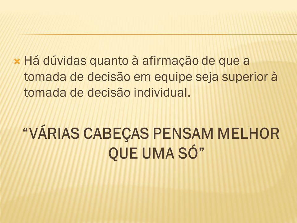 VÁRIAS CABEÇAS PENSAM MELHOR QUE UMA SÓ
