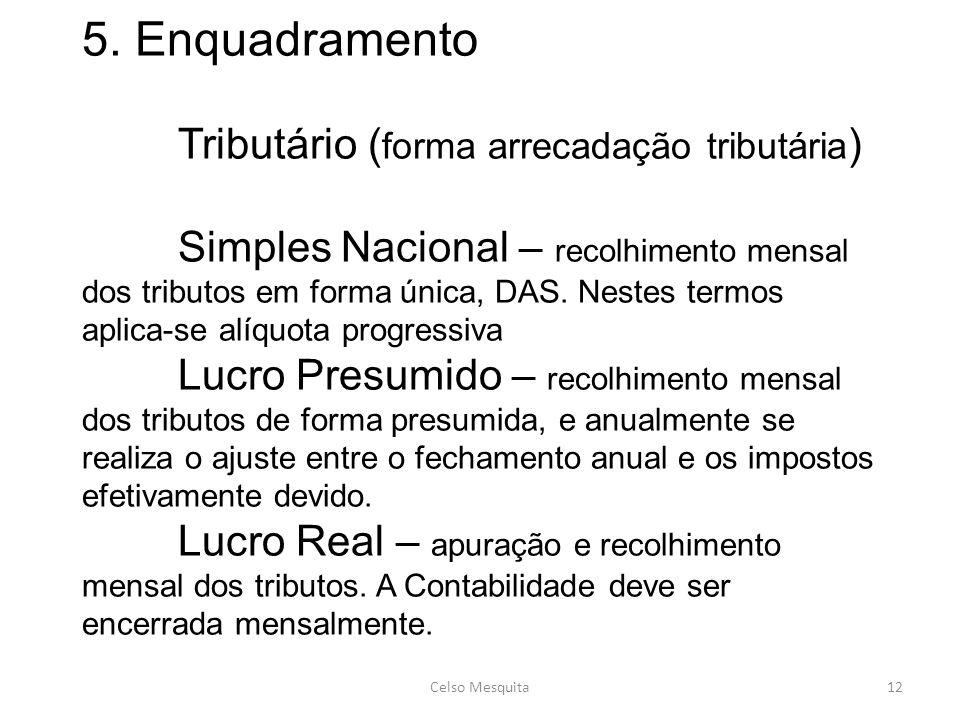 5. Enquadramento. Tributário (forma arrecadação tributária)