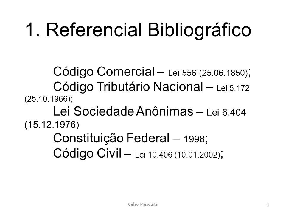 1. Referencial Bibliográfico. Código Comercial – Lei 556 (25. 06