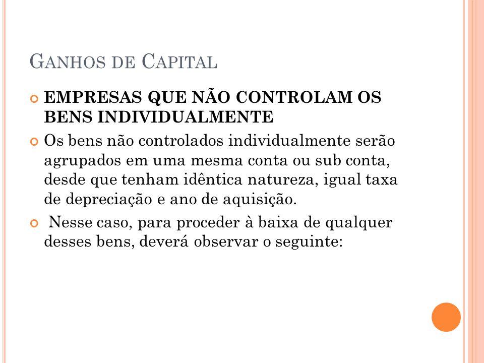 Ganhos de Capital EMPRESAS QUE NÃO CONTROLAM OS BENS INDIVIDUALMENTE