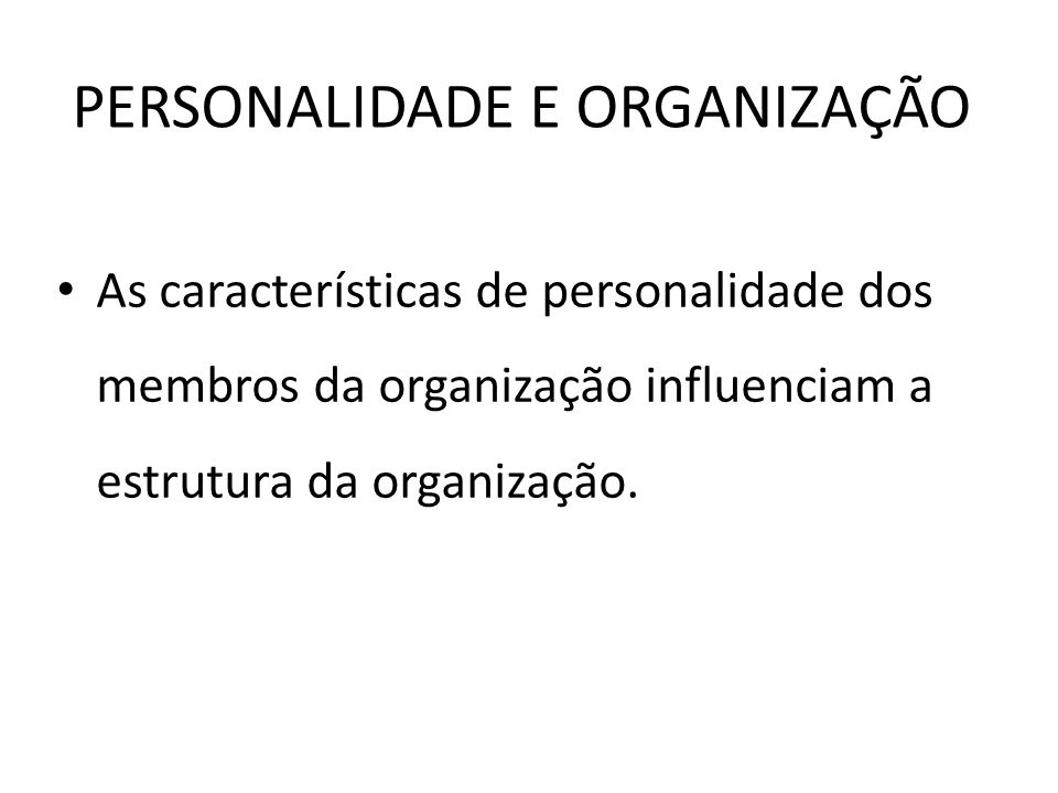 PERSONALIDADE E ORGANIZAÇÃO
