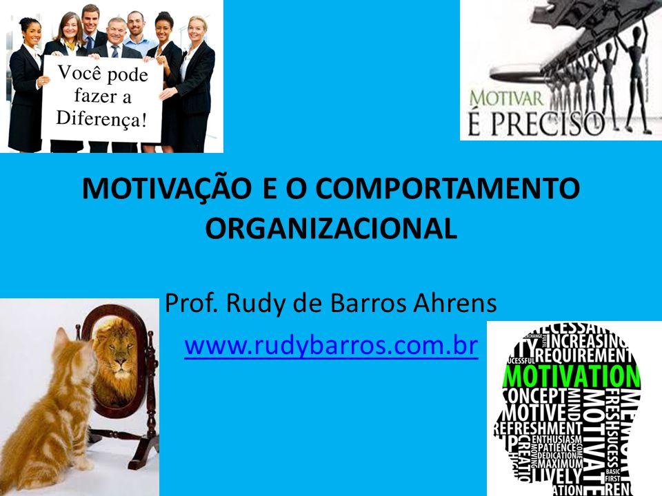 MOTIVAÇÃO E O COMPORTAMENTO ORGANIZACIONAL
