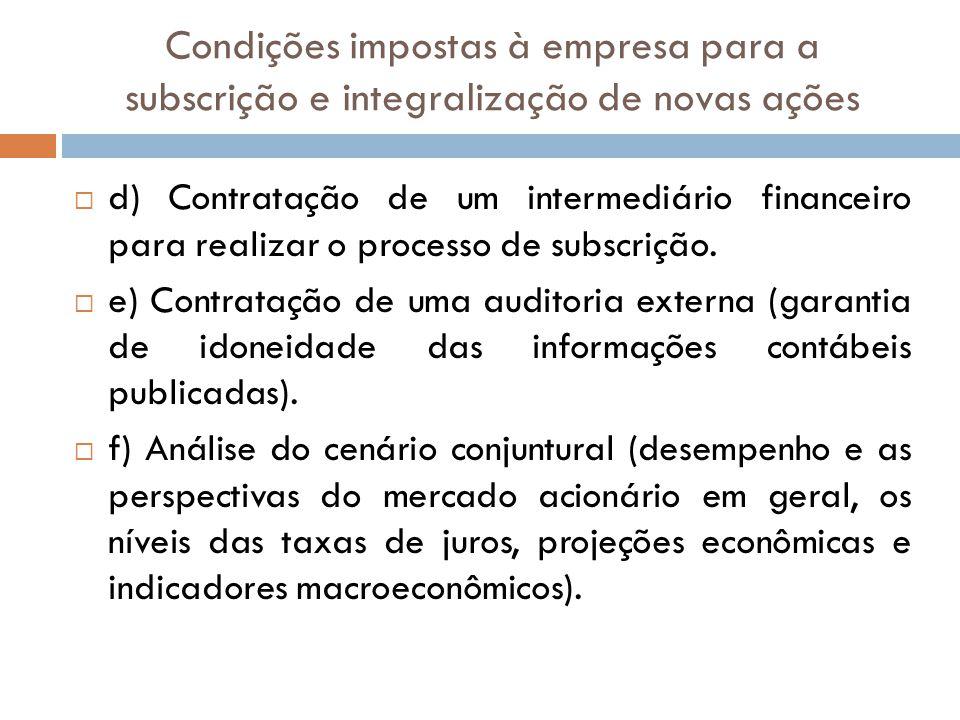Condições impostas à empresa para a subscrição e integralização de novas ações
