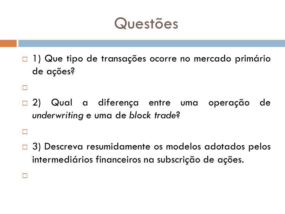 Questões 1) Que tipo de transações ocorre no mercado primário de ações