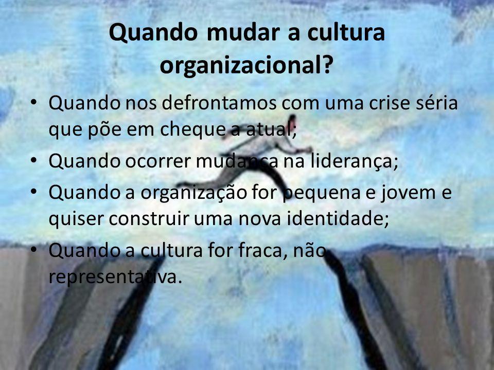 Quando mudar a cultura organizacional