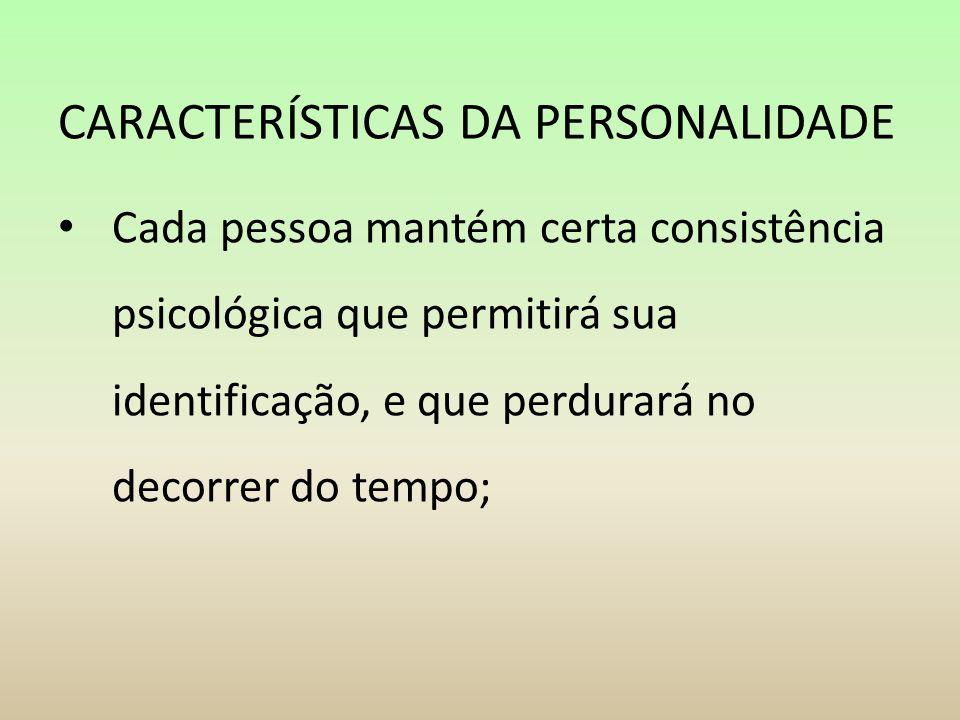 CARACTERÍSTICAS DA PERSONALIDADE