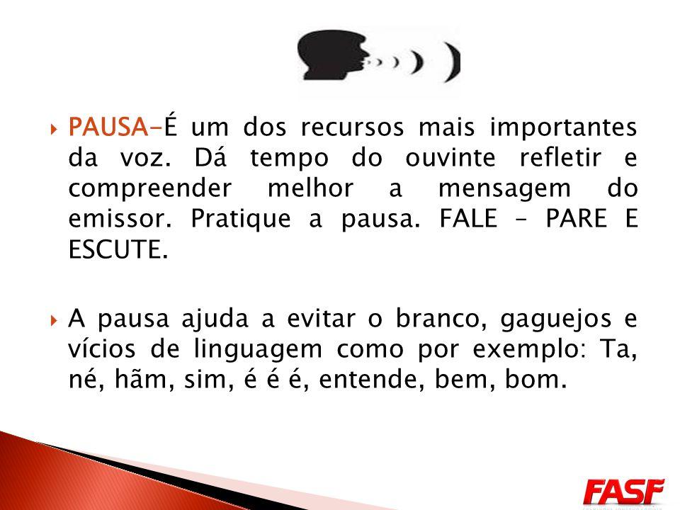 PAUSA-É um dos recursos mais importantes da voz