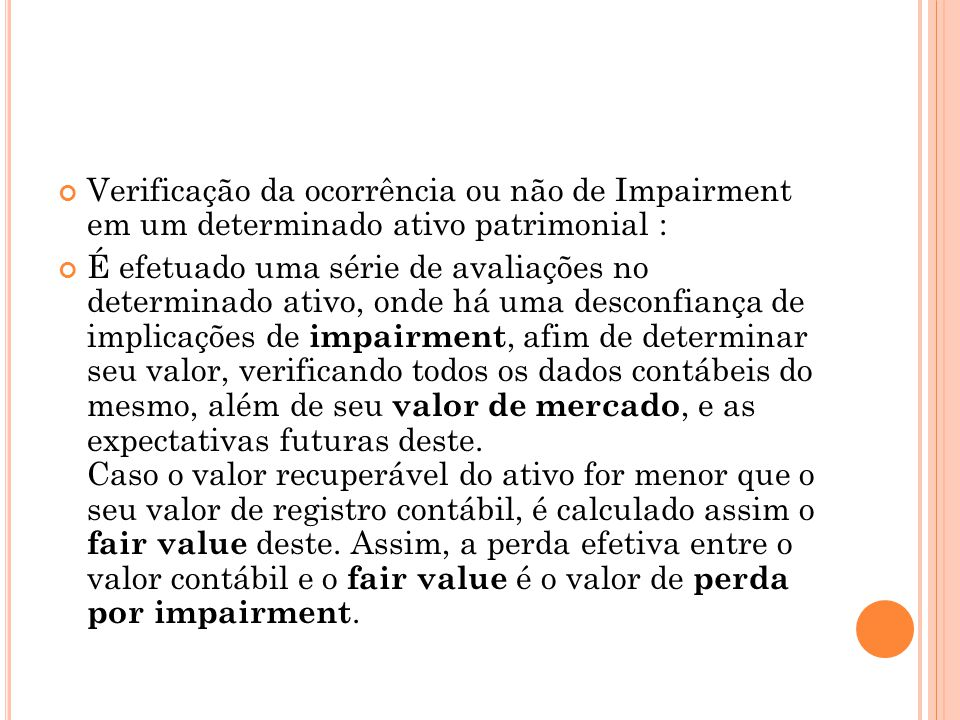 Verificação da ocorrência ou não de Impairment em um determinado ativo patrimonial :