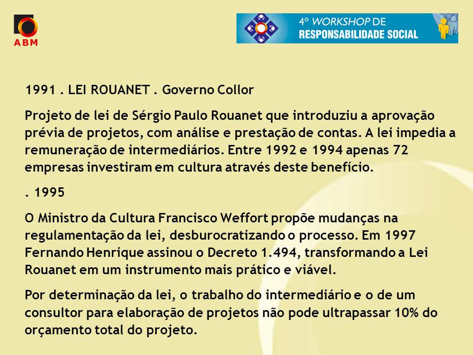 1991 . LEI ROUANET . Governo Collor