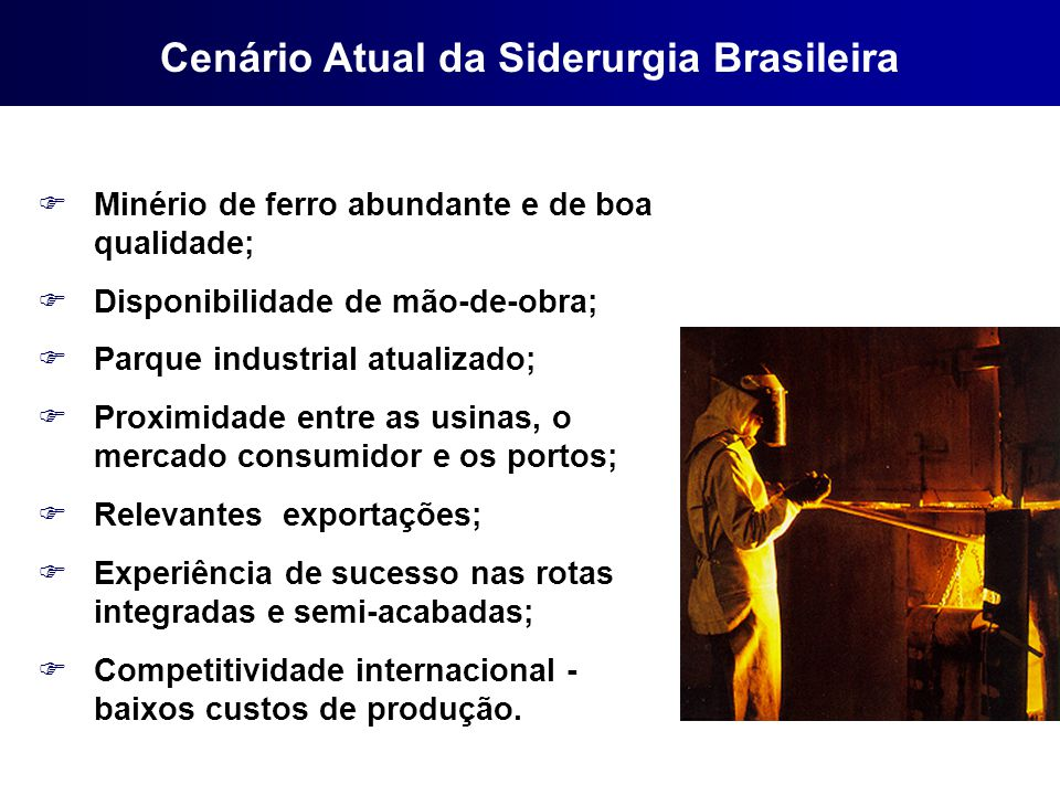 Cenário Atual da Siderurgia Brasileira