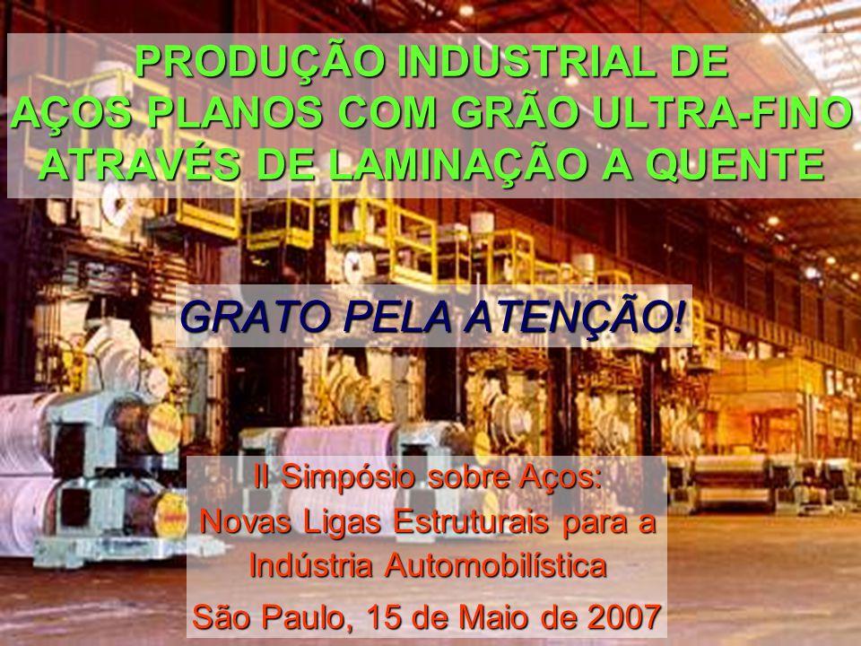 PRODUÇÃO INDUSTRIAL DE AÇOS PLANOS COM GRÃO ULTRA-FINO ATRAVÉS DE LAMINAÇÃO A QUENTE