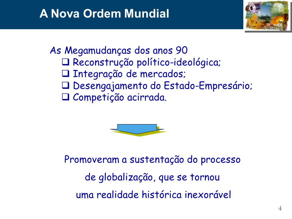A Nova Ordem Mundial As Megamudanças dos anos 90