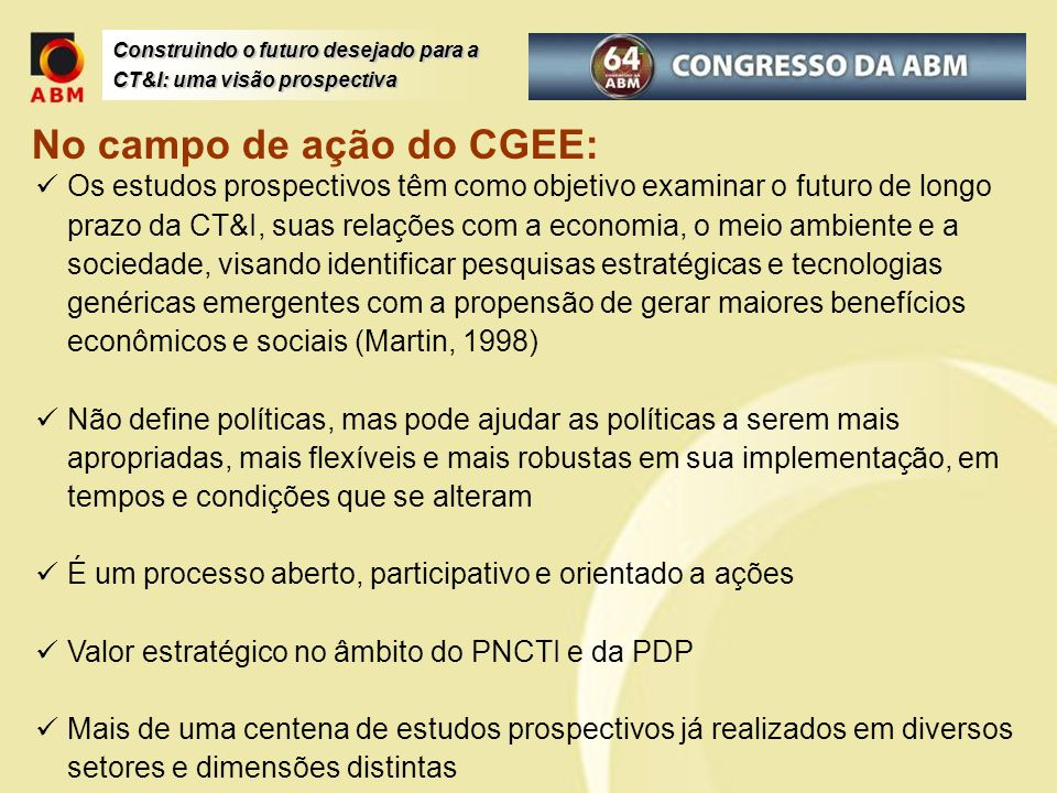 No campo de ação do CGEE: