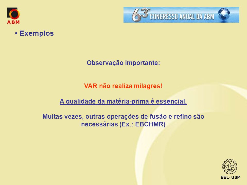 • Exemplos Observação importante: VAR não realiza milagres!