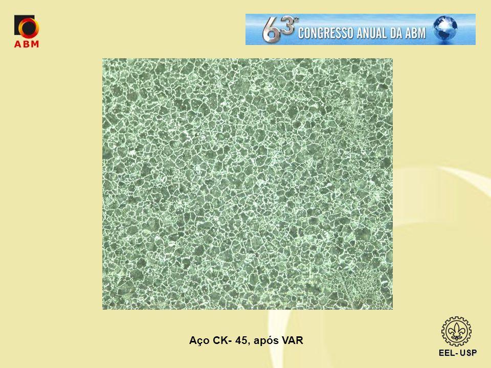 EEL- USP Aço CK- 45, após VAR