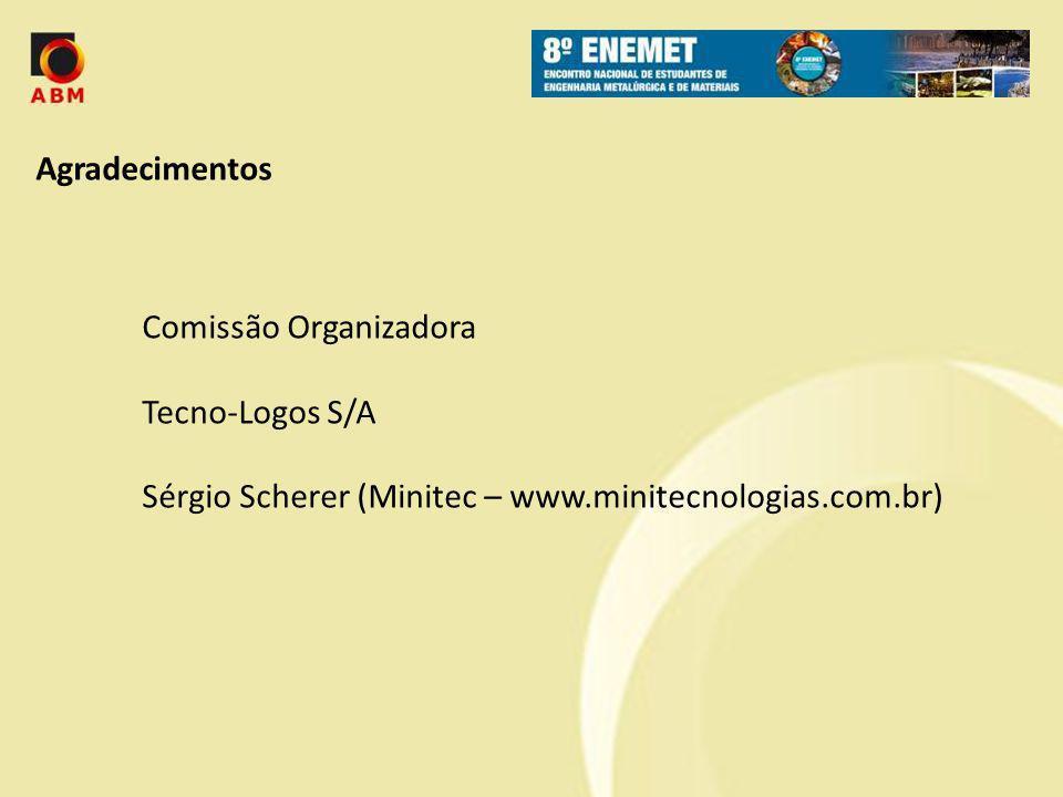 Agradecimentos Comissão Organizadora. Tecno-Logos S/A.