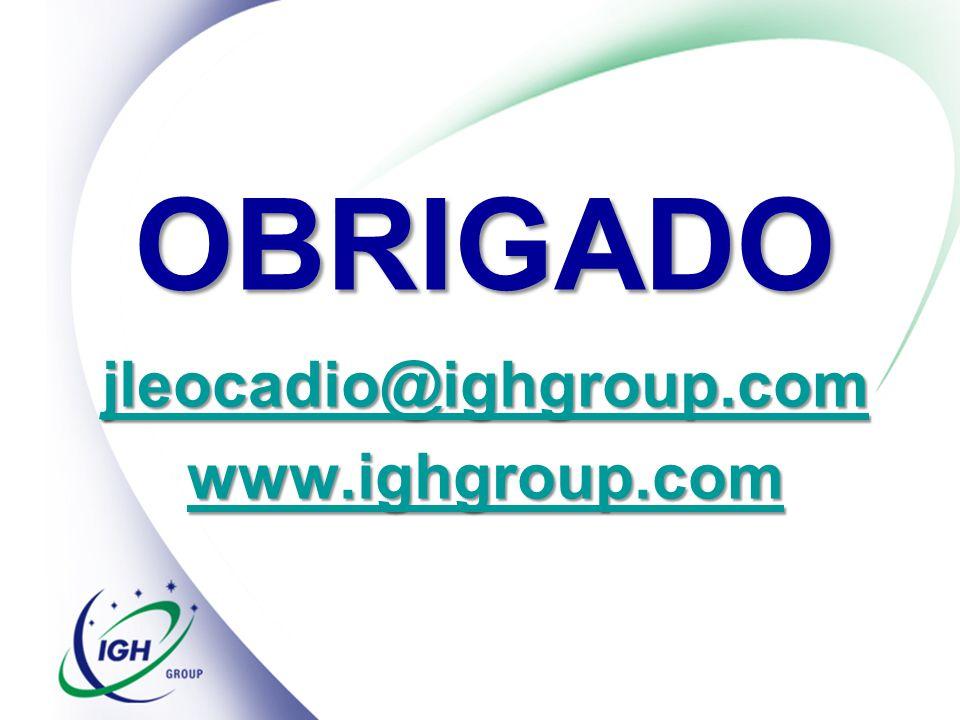 OBRIGADO jleocadio@ighgroup.com www.ighgroup.com