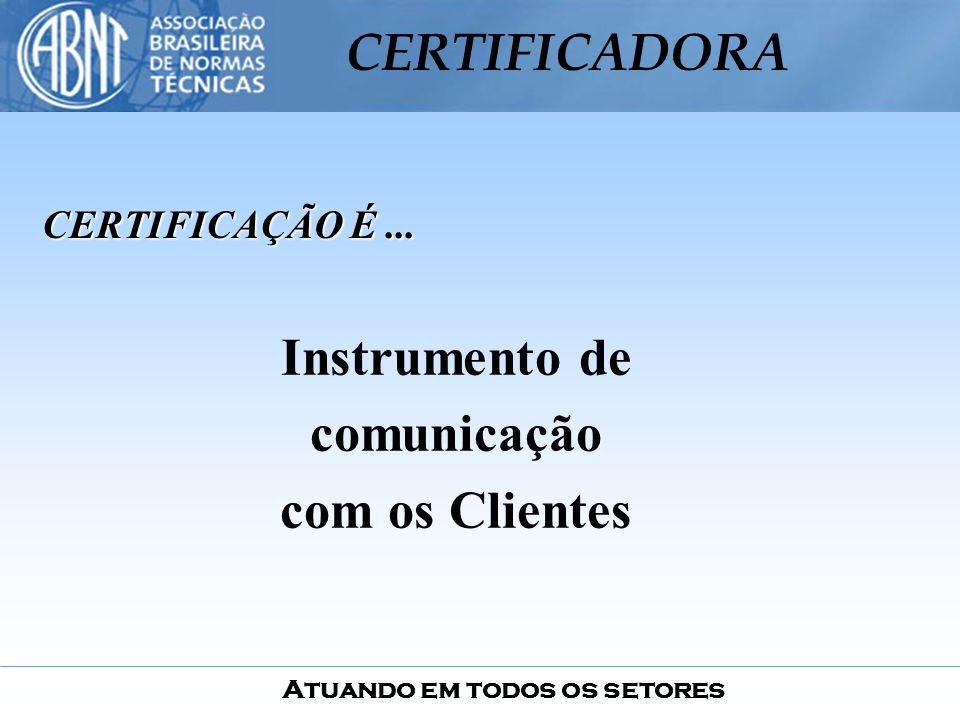 Instrumento de comunicação com os Clientes