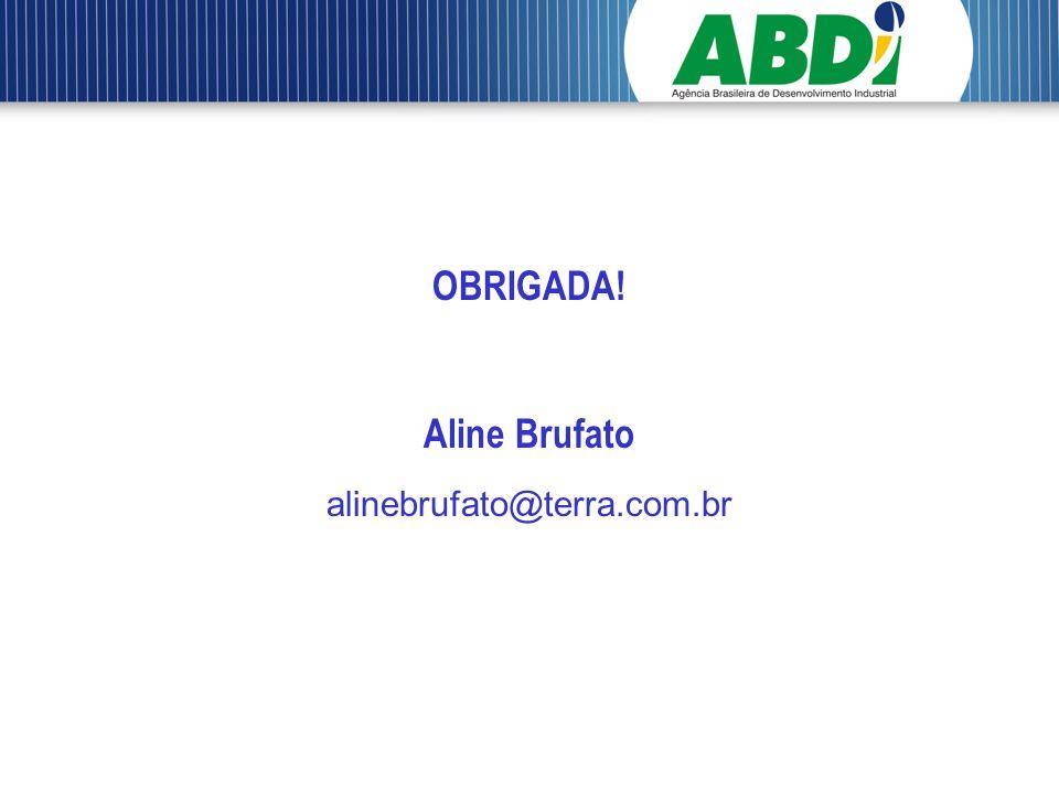 OBRIGADA! Aline Brufato