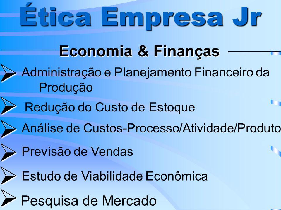 Ética Empresa Jr       Economia & Finanças Pesquisa de Mercado