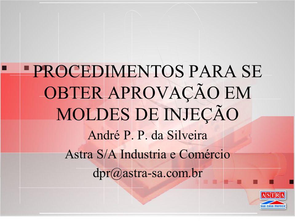 PROCEDIMENTOS PARA SE OBTER APROVAÇÃO EM MOLDES DE INJEÇÃO