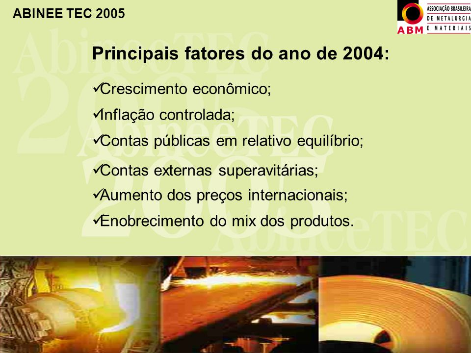 Principais fatores do ano de 2004: