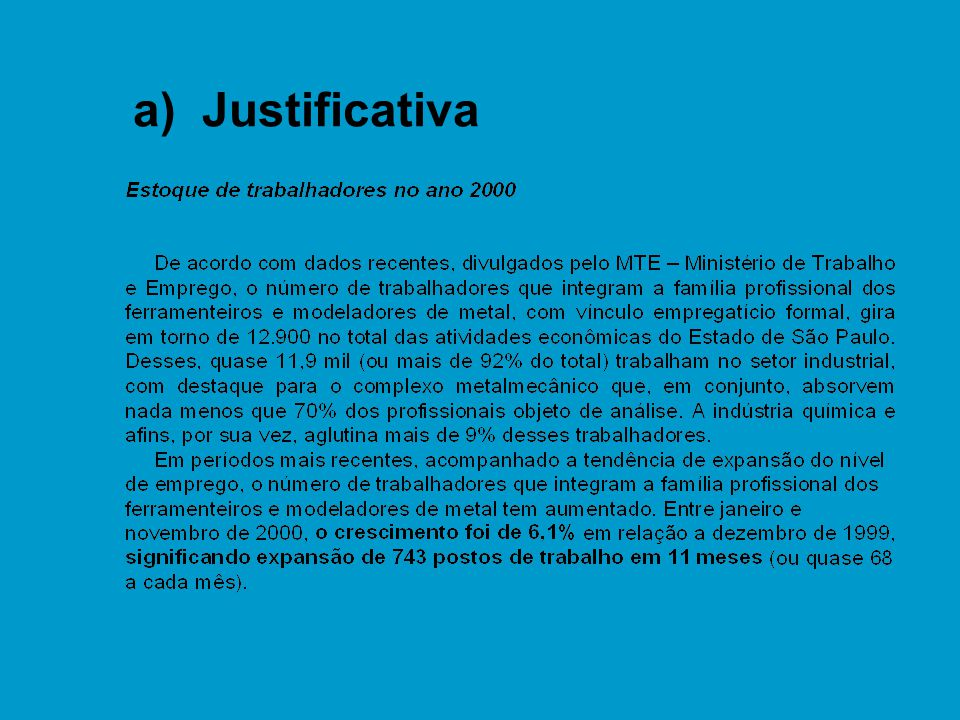 a) Justificativa