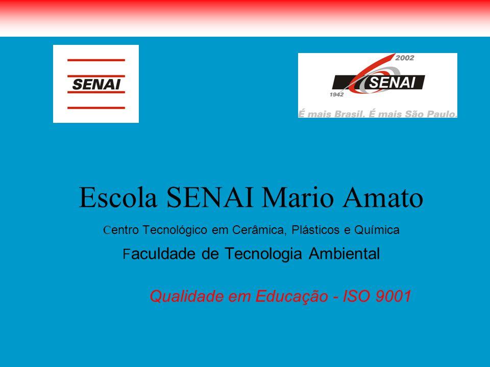 Escola SENAI Mario Amato Centro Tecnológico em Cerâmica, Plásticos e Química Faculdade de Tecnologia Ambiental