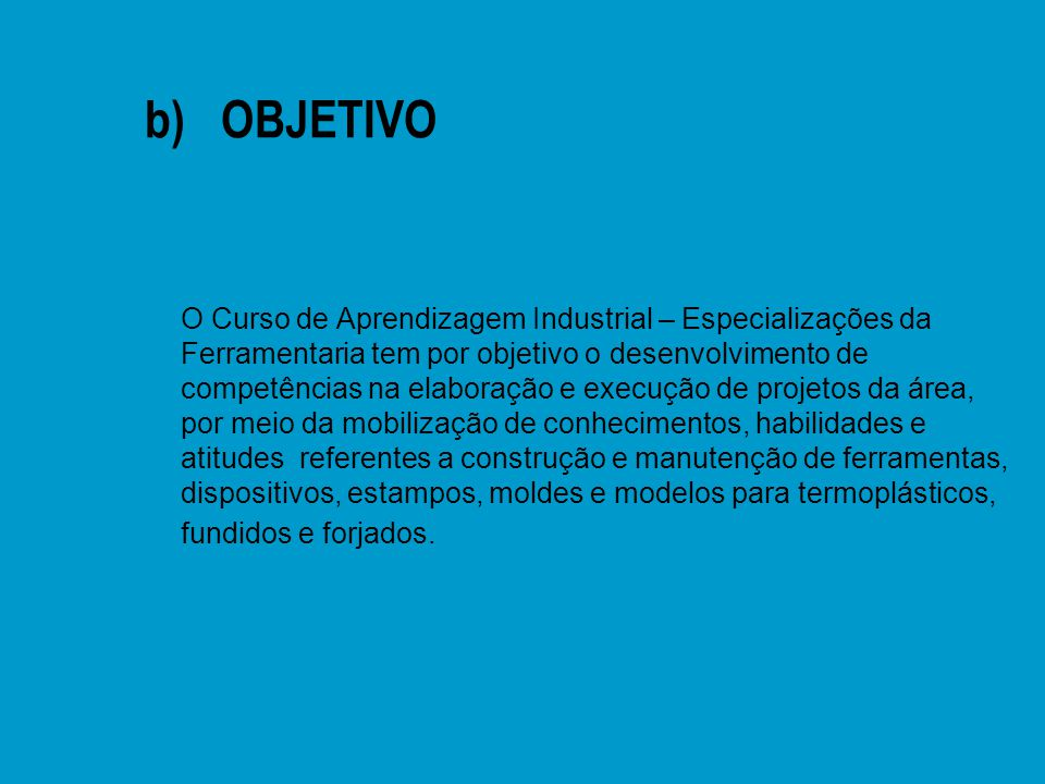 b) OBJETIVO