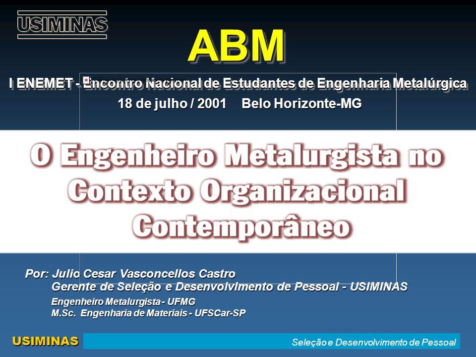 ABM I ENEMET - Encontro Nacional de Estudantes de Engenharia Metalúrgica. 18 de julho / 2001 Belo Horizonte-MG.