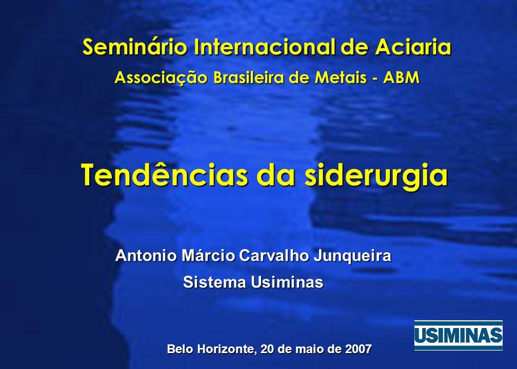 AGENDA Panorama da Siderurgia Mundial e a Consolidação do Setor