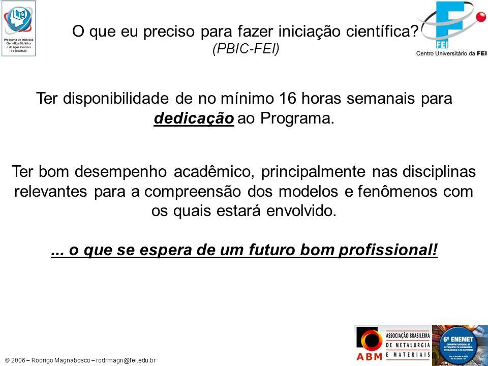 ... o que se espera de um futuro bom profissional!