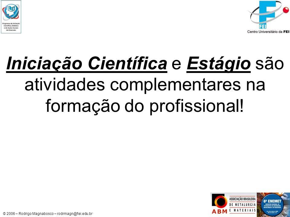 Iniciação Científica e Estágio são atividades complementares na formação do profissional!
