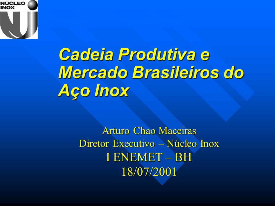Cadeia Produtiva e Mercado Brasileiros do Aço Inox