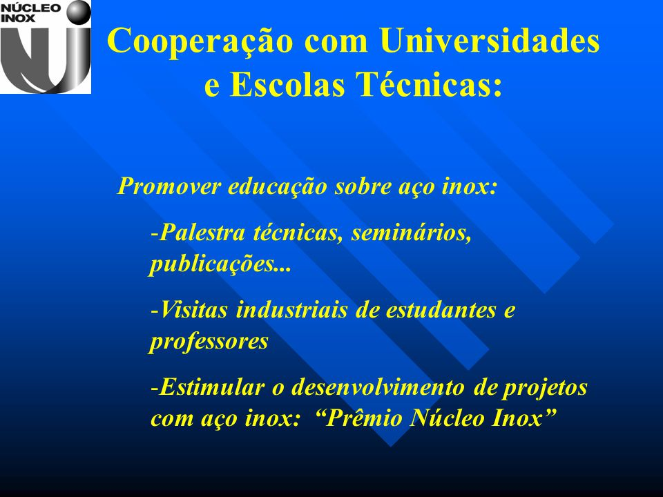 Cooperação com Universidades e Escolas Técnicas: