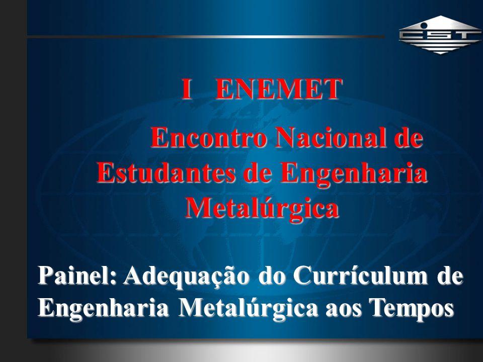 I ENEMET Encontro Nacional de Estudantes de Engenharia Metalúrgica
