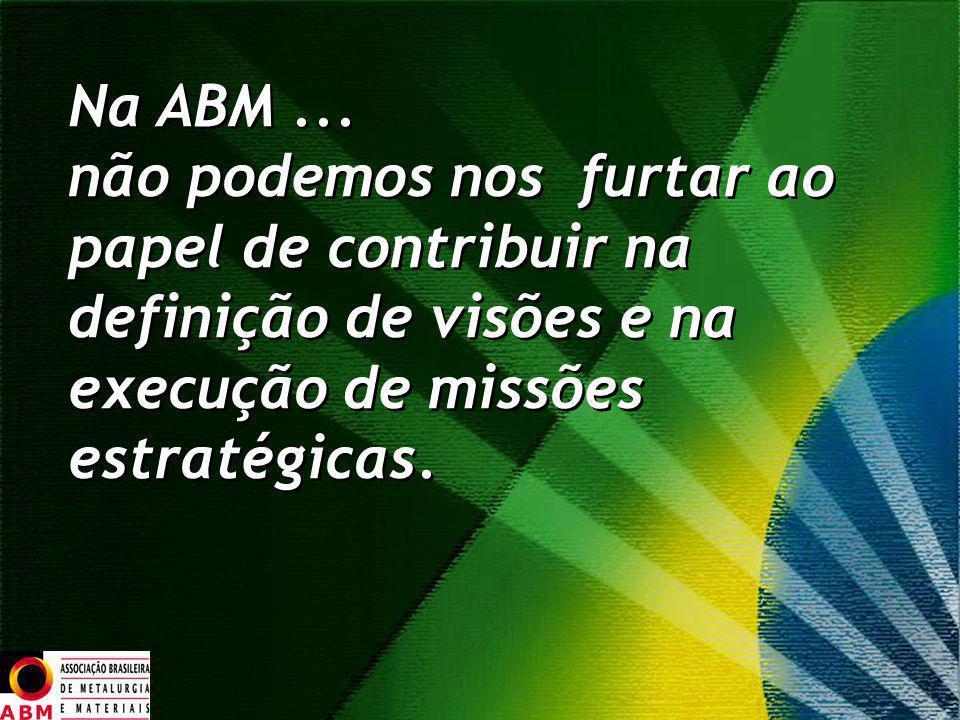 Na ABM ... não podemos nos furtar ao. papel de contribuir na.