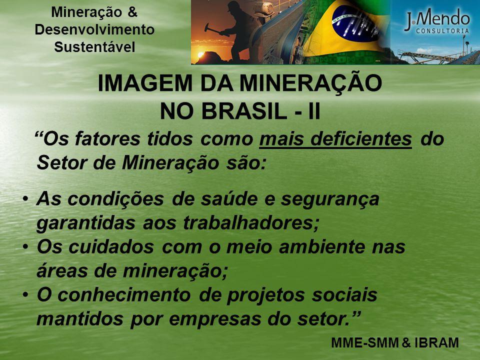 Mineração & Desenvolvimento IMAGEM DA MINERAÇÃO NO BRASIL - II