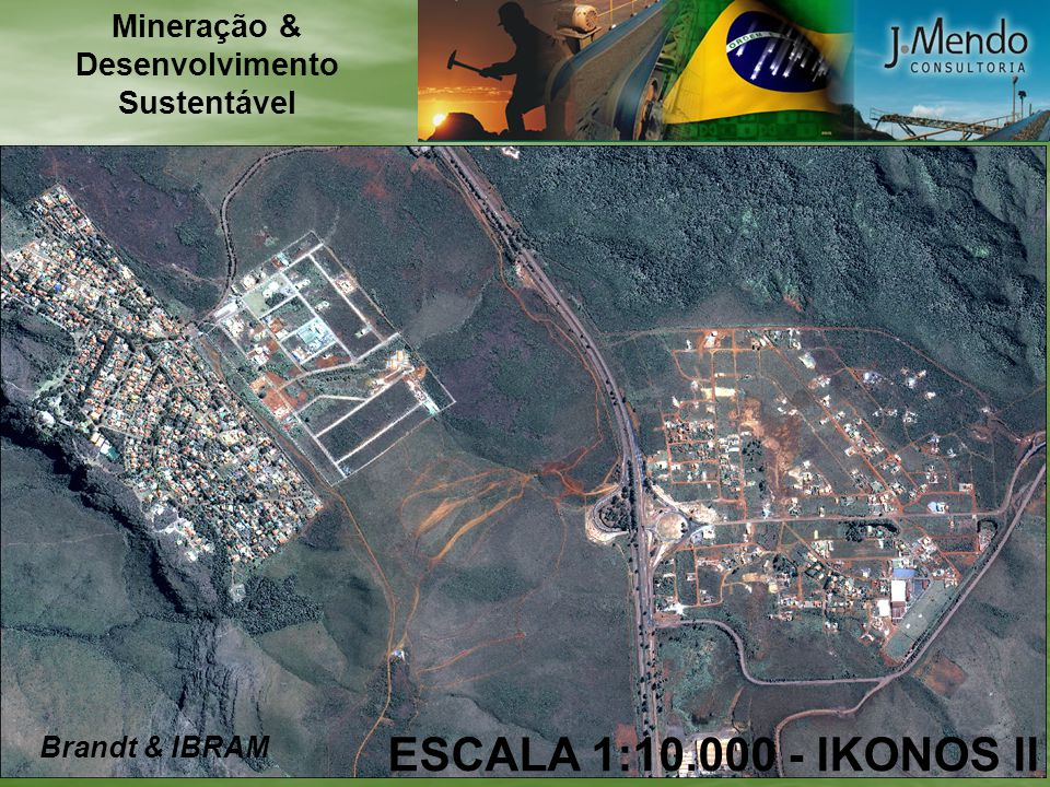 ESCALA 1:10.000 - IKONOS II Mineração & Desenvolvimento Sustentável