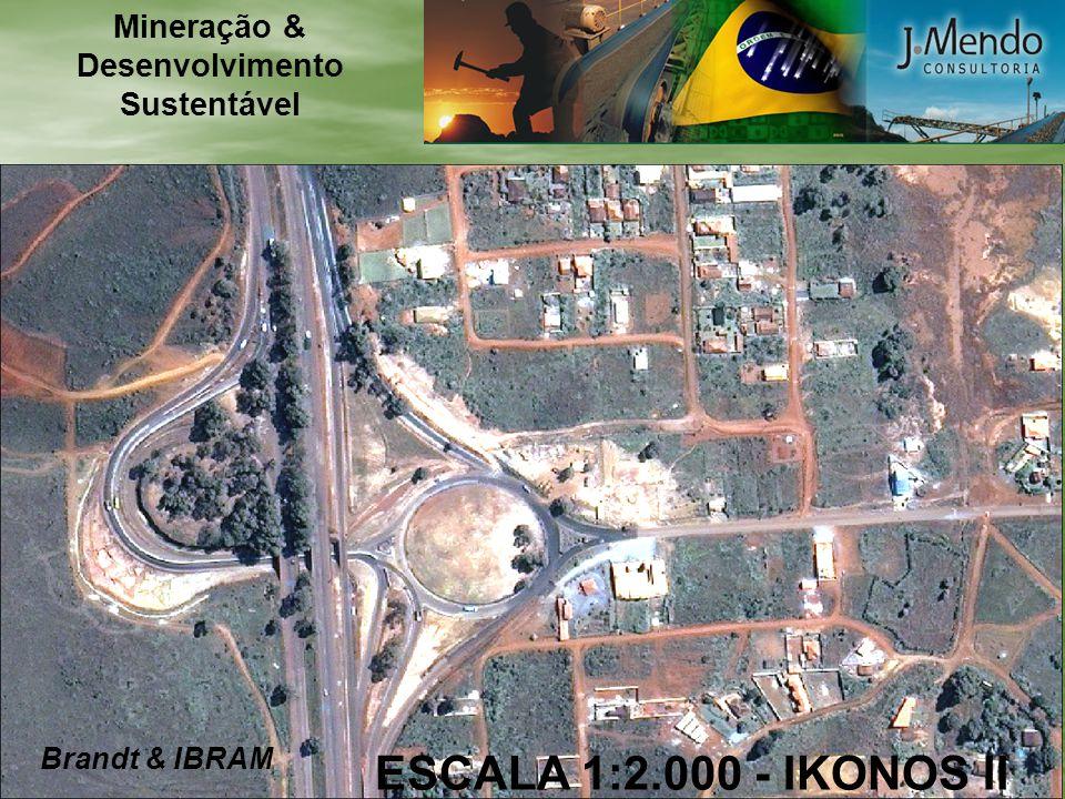 ESCALA 1:2.000 - IKONOS II Mineração & Desenvolvimento Sustentável