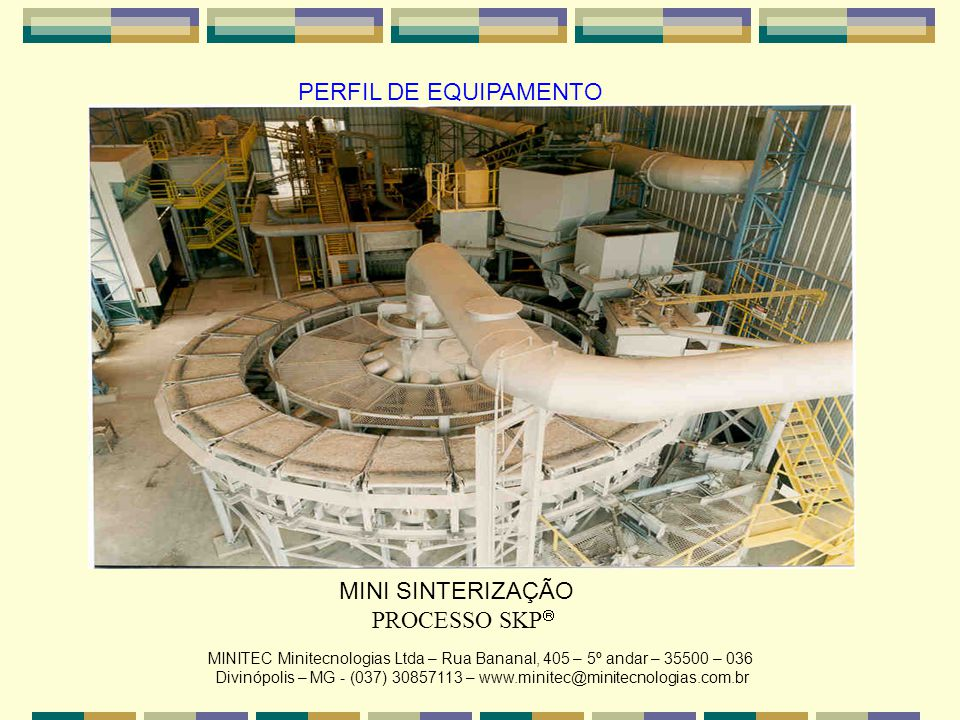 Divinópolis – MG - (037) 30857113 – www.minitec@minitecnologias.com.br