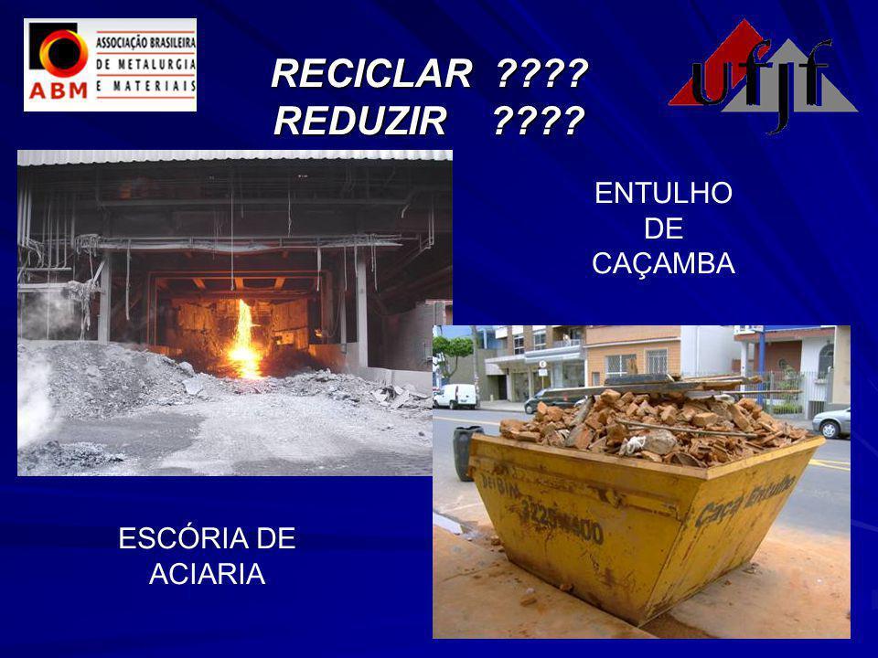 RECICLAR REDUZIR ENTULHO DE CAÇAMBA ESCÓRIA DE ACIARIA